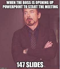 Powerpoint Meme - face you make robert downey jr meme imgflip