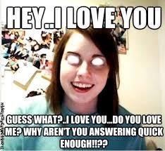 Over Obsessive Girlfriend Meme - crazy obsessive girlfriend meme by iloveedwardrichtofen on deviantart
