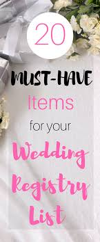 wedding registry list 20 must items for your wedding registry list natalie