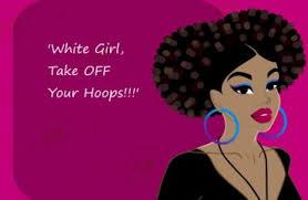 black girl earrings students of color white wearing hoop earrings oppress and