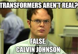 Calvin Johnson Meme - transformers aren t real false calvin johnson schrute quickmeme
