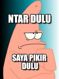 Meme Patrick - ntar dulu patrick thinking meme on memegen