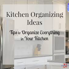 Kitchen Organizing Ideas Kitchen Organizing Ideas Organized 31