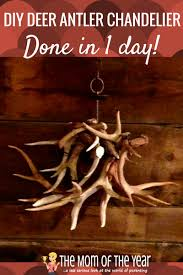 Diy Antler Chandelier Diy Deer Antler Chandelier The Mom Of The Year