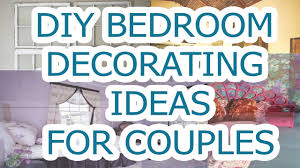 Diy Romantic Bedroom Decorating Ideas Most Romantic Diy Bedroom Decorating Ideas For Couples Hd