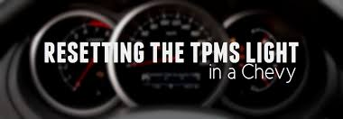 tire pressure sensor light how to reset the tpms light in your chevy