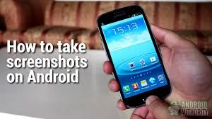 how to take a screenshot on a android how to take screenshots on android