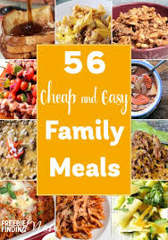 need easy and delicious meals on a budget these 56 cheap