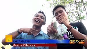 download mp3 laki dadi rabi andi putra 2 cung latif sayidina laki dadi rabi the bontot