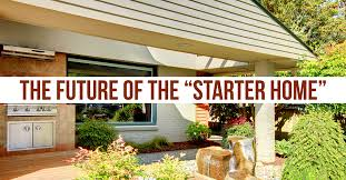 starter homes why starter homes aren t what they used to be trending home news