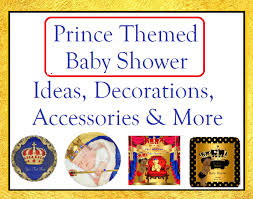 prince themed baby shower a prince boy baby shower theme time for the holidays
