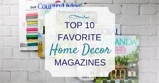 Home Decor Magazines Top 10 Favorite Home Decor Magazines Life On Summerhill