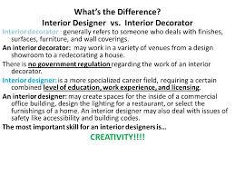 Interior Designer Vs Decorator Careers In The Industry Ppt Video Online Download