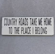 country roads take me home wood hand painted sign home decor