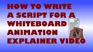how to write an effective script for a whiteboard animation