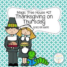 magic tree house thanksgiving on thursday literature unit by
