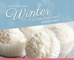 Dinner Party Menu Ideas For 12 Winter Wonderland Dinner Party Recipes