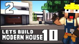 Modern Hosue by Minecraft Lets Build Modern House 10 Part 2 World Download