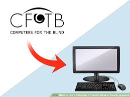 Computer For The Blind 3 Ways To Use A Computer If You Are Blind Or Visually Impaired