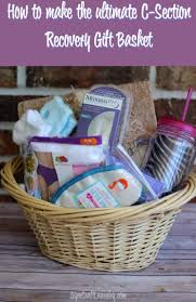 how to make a gift basket make an awesome post c section gift basket