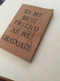 graduation gifts for friends graduation gift for best friend 2017 to my best friend as we