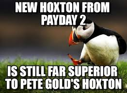 Payday 2 Meme - freehoxton new hoxton from payday 2 on memegen