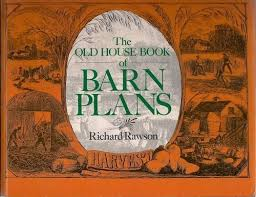 Old Book Barn Old House Book Of Barn Plans Richard Rawson 9780806974170