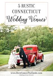 Wedding Venues In Connecticut Rustic Connecticut Wedding Venues