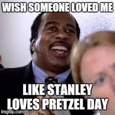 Stanley Meme - stanley hudson loves pretzel day imgflip
