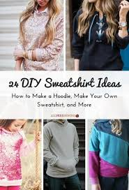 the 25 best make your own sweatshirt ideas on pinterest design