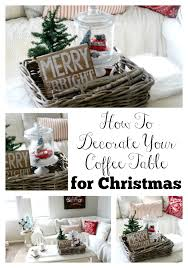 Decorating Coffee Table with How To Decorate Your Coffee Table For Christmas The Glam Farmhouse