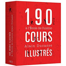 livre cours de cuisine livre 190 cours de cuisine illustrés à l école de cuisine alain