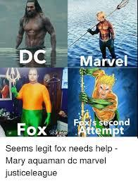 Aquaman Meme - dc arvel second fox mpt seems legit fox needs help mary aquaman dc