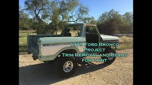 prerunner bronco dash ep5 1979 ford bronco trim removal and ready for paint youtube