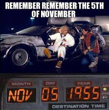 Back To The Future Meme - remember remember the 5th of november back to the future edition