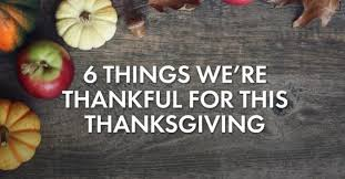 6 things we re thankful for this thanksgiving