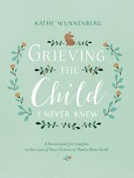 Devotions For Baby Shower - grieving the child i never knew a devotional for comfort in the