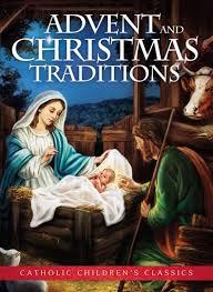 catholic children s classics advent and traditions