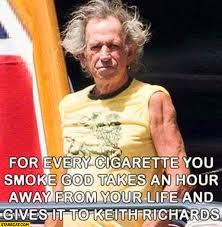 Keith Richards Memes - for every cigarette you smoke god takes an hour away from your