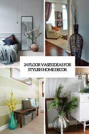 stylish home interior design 24 floor vases ideas for stylish home décor shelterness