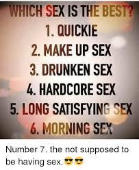 Drunk Sex Meme - 25 best memes about hardcore sex hardcore sex memes