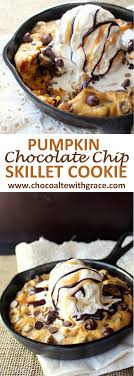 pumpkin chocolate chip skillet cookie chocolate with grace