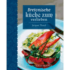 cuisine regionale bretonische küche zum verlieben thème cuisine régionale livre