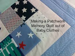 memory clothes a patchwork memory quilt out of baby clothes