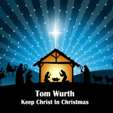 keep christ in christmas by tom wurth