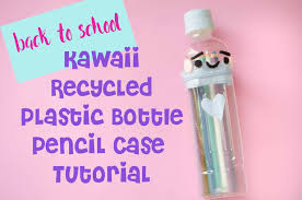 kawaii diy easy recycled soda bottle pencil case back to