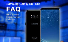 galaxy s8 and s8 what you need to know before you buy faq