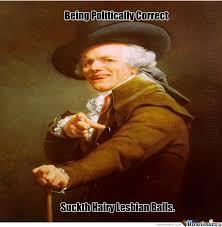 Politically Correct Meme - politically correct by melokia meme center