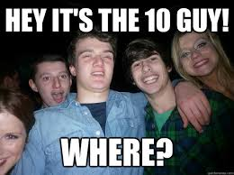 10 Guy Meme - dude can i have a autograph sure where s the camera look who i