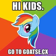Goatse Meme - hi kids go to goatse cx rainbow dash meme generator